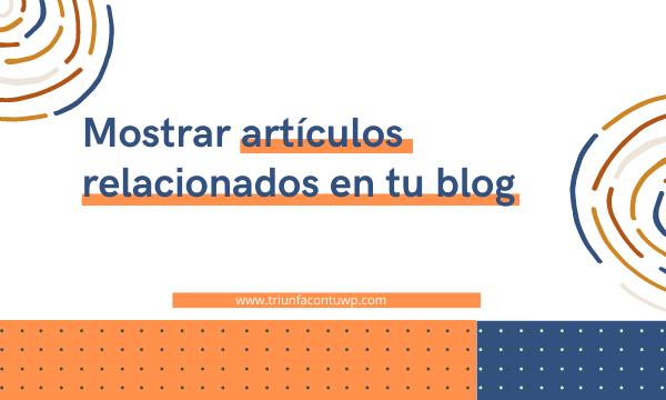 mostrar artículos relacionados en tu blog