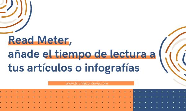 Read Meter, añade el tiempo de lectura a tus artículos o infografías