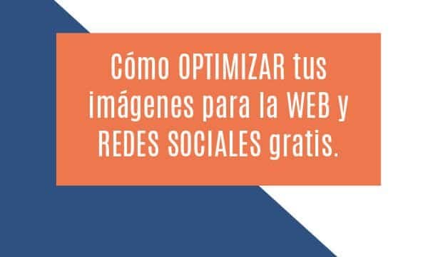 Cómo OPTIMIZAR tus imágenes para la WEB y REDES SOCIALES gratis.