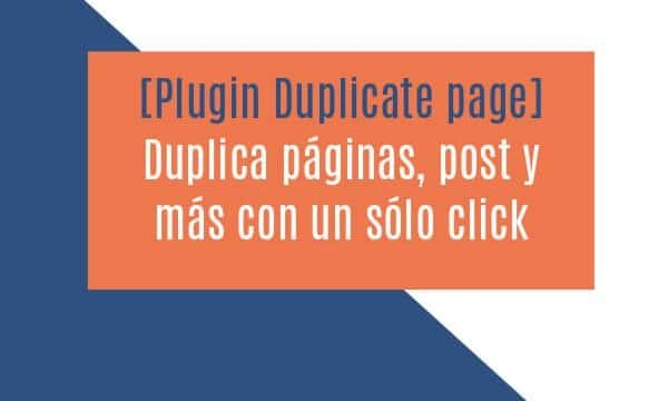 [Plugin Duplicate page] Duplica páginas, post y más con un sólo click
