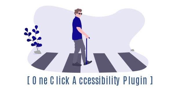 [ One Click Accessibility Plugin ] Haz tu web accesible a todos