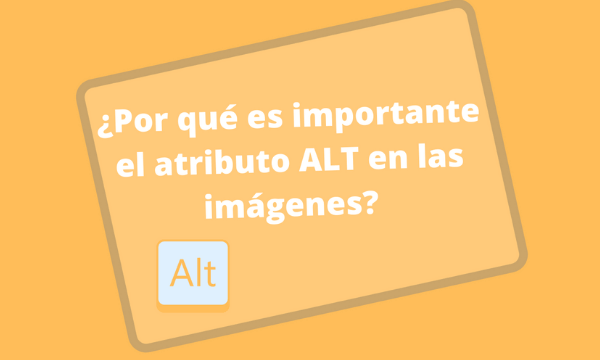 ¿Por qué es importante el atributo ALT en las imágenes?