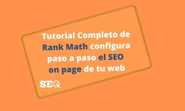 Tutorial Completo de Rank Math configura paso a paso el SEO on page de tu web