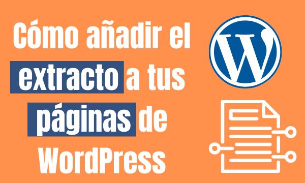 Cómo añadir el extracto a tus páginas de WordPress