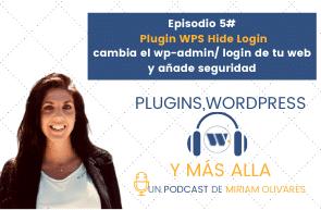 Episodio 5# Plugin WPS Hide Login, cambia el wp-admin de tu web y añade seguridad