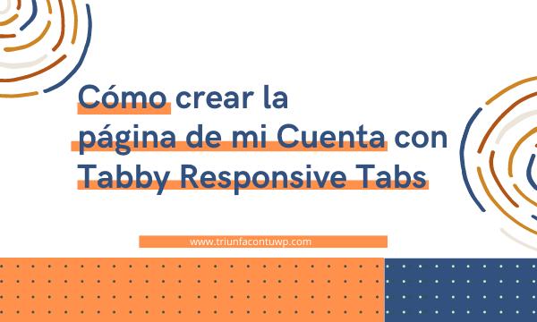 Cómo crear la página de mi Cuenta con Tabby Responsive Tabs