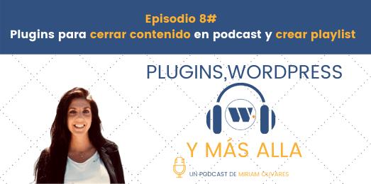 Episodio 8# Plugins para cerrar contenido en podcast y crear playlist