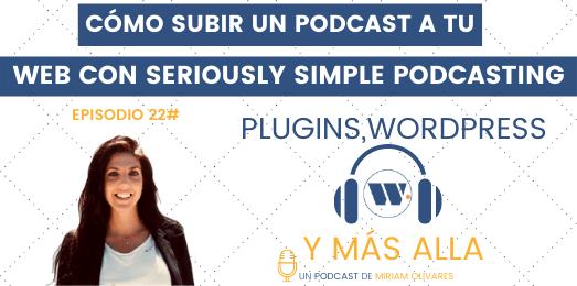Subir un podcast a tu web con Seriously Simple Podcasting