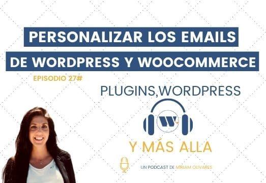 Episodio 27# Personalizar los email de WordPress y Woocommerce