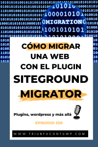 Cómo migrar una web con el plugin siteground migrator
